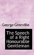 The Speech of a Right Honourable Gentleman