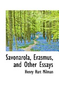 Savonarola, Erasmus, and Other Essays