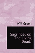 Sacrifice; Or, the Living Dead.