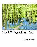 Sacred Writings Volume I Part I
