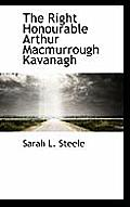 The Right Honourable Arthur Macmurrough Kavanagh