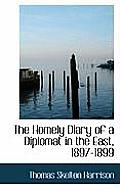 The Homely Diary of a Diplomat in the East, 1897-1899