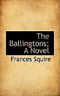 The Ballingtons; A Novel