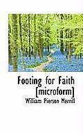 Footing for Faith [Microform]