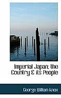 Imperial Japan; The Country & Its People
