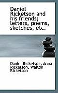 Daniel Ricketson and His Friends; Letters, Poems, Sketches, Etc.