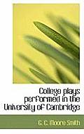 College Plays Performed in the University of Cambridge