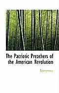 The Patriotic Preachers of the American Revolution