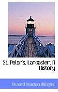 St. Peter's, Lancaster: A History