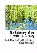 The Philosophy of the Present in Germany