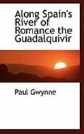 Along Spain's River of Romance the Guadalquivir
