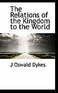 The Relations of the Kingdom to the World