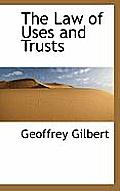 The Law of Uses and Trusts