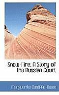 Snow-Fire: A Story of the Russian Court
