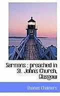 Sermons: Preached in St. John's Church, Glasgow