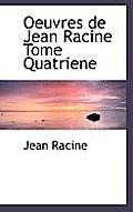 Oeuvres de Jean Racine Tome Quatriene