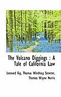 The Volcano Diggings: A Tale of California Law