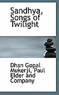 Sandhya, Songs of Twilight