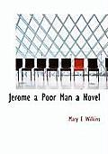 Jerome a Poor Man a Novel