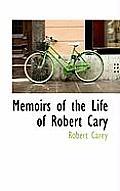 Memoirs of the Life of Robert Cary