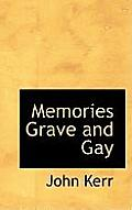 Memories Grave and Gay