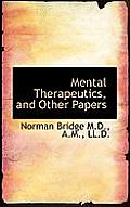 Mental Therapeutics, and Other Papers