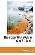 The Reporting Style of Short-Hand ..