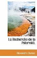 La Recherche de La Paternit .