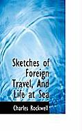 Sketches of Foreign Travel, and Life at Sea