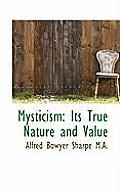 Mysticism: Its True Nature and Value