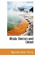 Moab, Ammon and Gilead