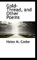 Gold-Thread, and Other Poems