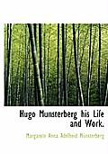 Hugo Munsterberg His Life and Work.