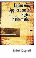 Engineering Applications of Higher Mathematics.