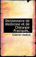 Dictionnaire de Medecine Et de Chirurgie Pratiques.