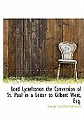 Lord Lytteltonon the Conversion of St. Paul in a Letter to Gilbert West, Esq.