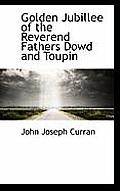 Golden Jubillee of the Reverend Fathers Dowd and Toupin