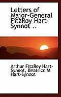 Letters of Major-General Fitzroy Hart-Synnot ..