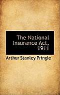 The National Insurance ACT, 1911