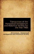Transactions of the Hampstead Antiquarium and Historical Society for the Year 1900