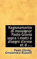 Ragionamento Di Monsignor Paolo Giovio Sopra I Motti E Disegni D'Arme Et D ...