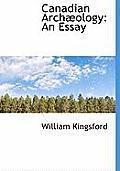 Canadian Arch Ology: An Essay