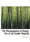 The Pharmacopoeias of Twenty-Five of the London Hospitals