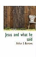 Jesus and What He Said