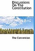Discussions on the Constitution
