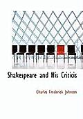 Shakespeare and His Criticis