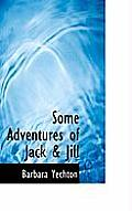 Some Adventures of Jack & Jill