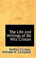 The Life and Writings of de Witt Clinton