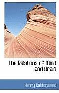 The Relations of Mind and Brain