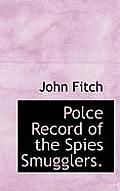 Polce Record of the Spies Smugglers.